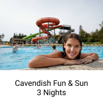 Cavendish Fun & Sun - 3 Nights